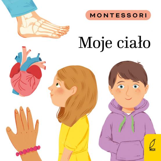 Książka Montessori. Moje ciało Marzena Kunicka-Porwisz