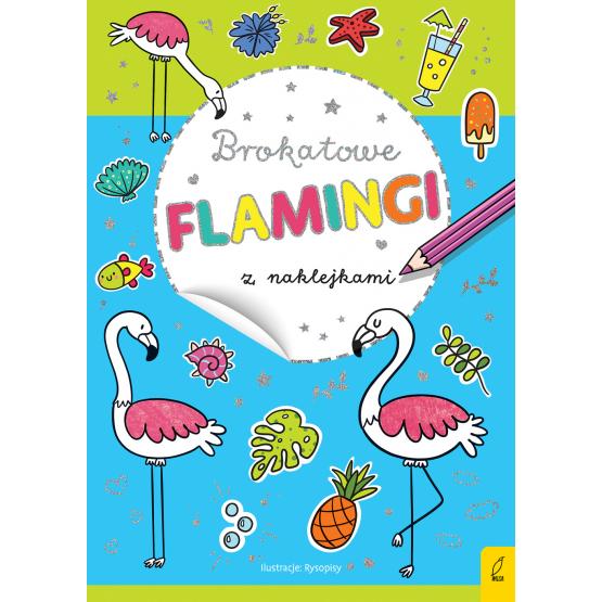 Książka Brokatowe flamingi z naklejkami Praca zbiorowa