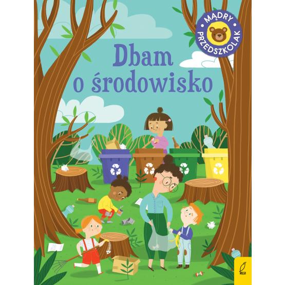 Książka Mądry przedszkolak. Dbam o środowisko Patrycja Wojtkowiak-Skóra
