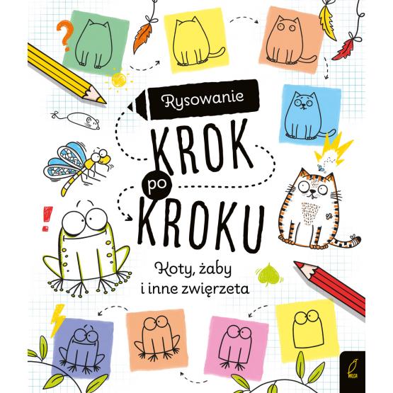 Książka Rysowanie krok po kroku. Koty, żaby i inne zwierzęta Praca zbiorowa