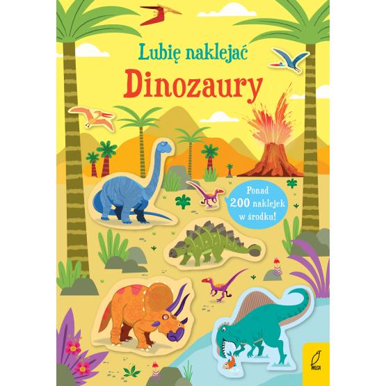 Książka Lubię naklejać. Dinozaury Kirsteen Robson