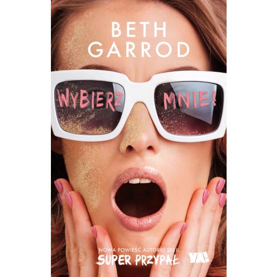 Książka Wybierz mnie! Beth Garrod