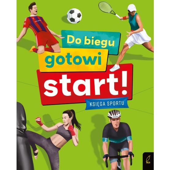 Książka Do biegu! Gotowi! Start! Księga sportu Joanna Wiśniowska