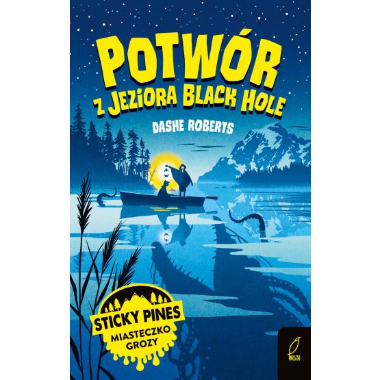 Książka Sticky Pines. Potwór z jeziora Black Hole Dashe Roberts