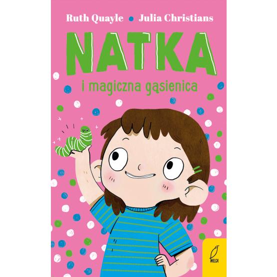 Książka Natka i magiczna gąsienica. Tom 2 Julia Christians Ruth Quayle