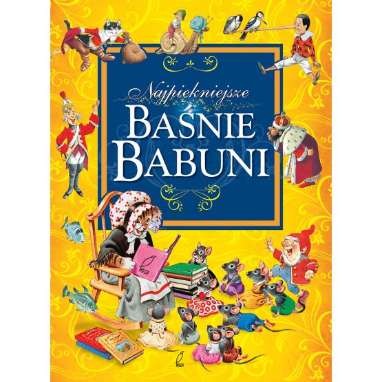 Książka Najpiękniejsze bajki babuni Praca zbiorowa