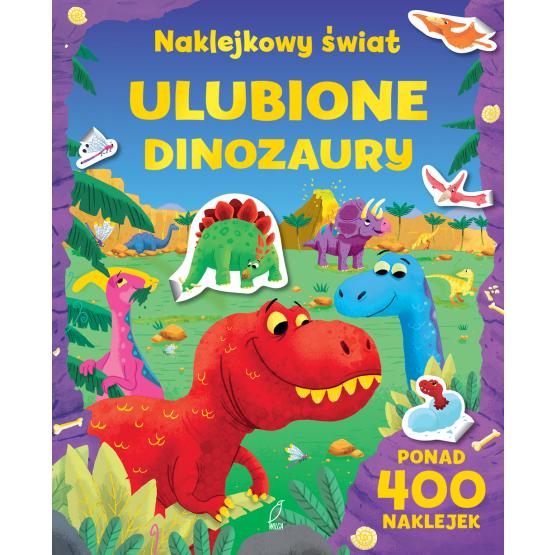 Książka Ulubione dinozaury. NAKLEJKOWY ŚWIAT Praca zbiorowa