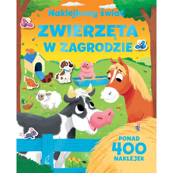 Książka Zwierzęta w zagrodzie. NAKLEJKOWY ŚWIAT Praca zbiorowa