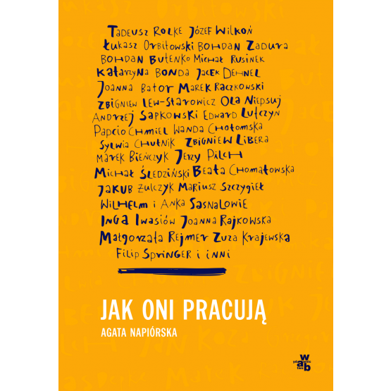 Książka Jak oni pracują? Rozmowy z polskimi twórcami Napiórska Agata
