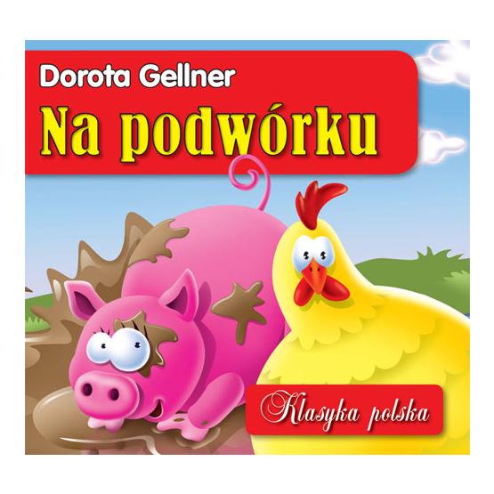 Książka Na podwórku. Klasyka polska Gellner Dorota
