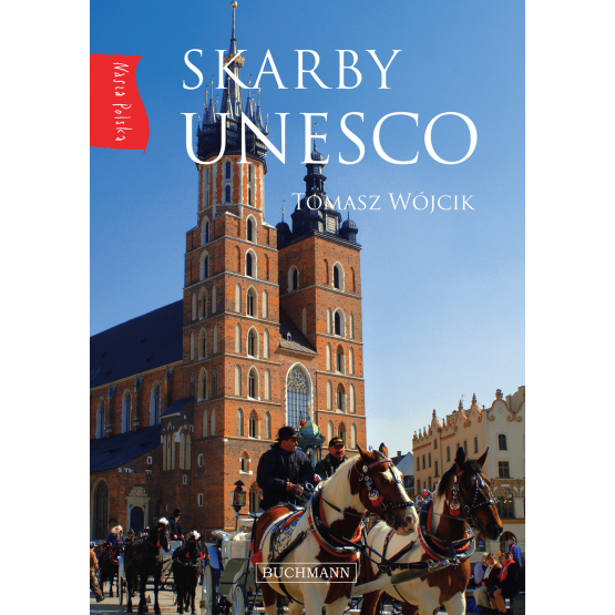 Książka Nasza Polska. Skarby UNESCO Wójcik Tomasz