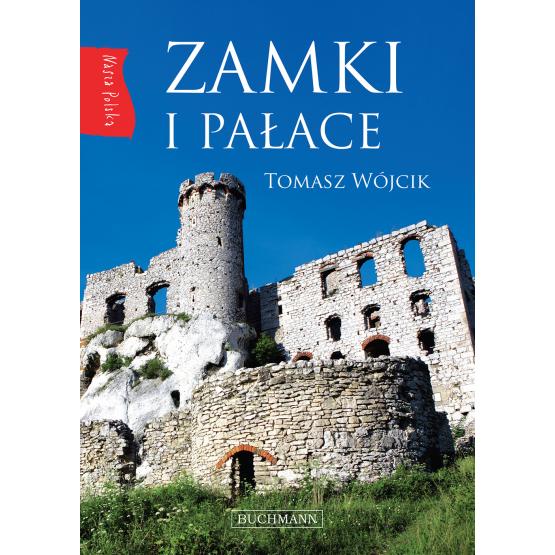 Książka Nasza Polska. Zamki i pałace Wójcik Tomasz