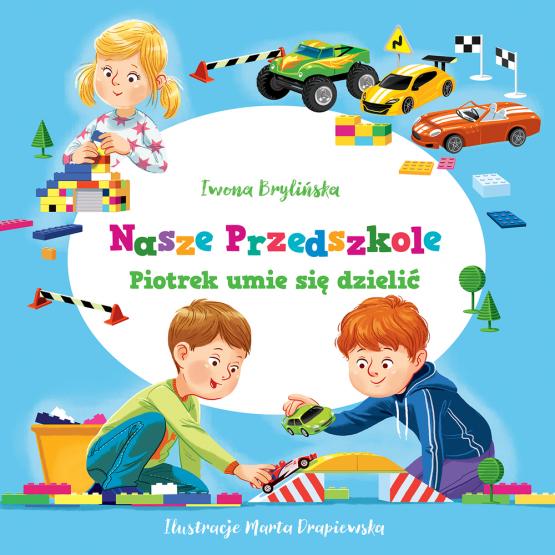 Książka Nasze przedszkole. Piotrek umie się dzielić Praca zbiorowa