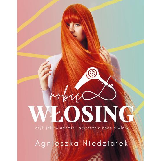 Książka Robię włosing Agnieszka Niedziałek