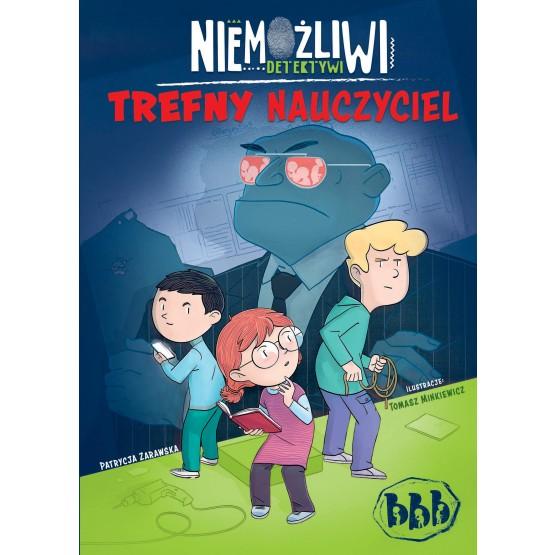 Książka Niemożliwi detektywi. Trefny nauczyciel Zarawska Patrycja