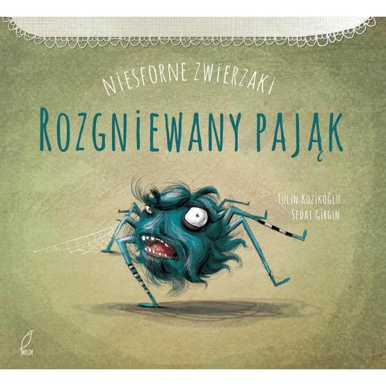 Książka Niesforne zwierzaki. Rozgniewany pająk Kozikoğlu Tulin