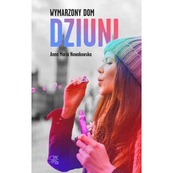Książka Wymarzony dom Dziuni Nowakowska Maria Anna