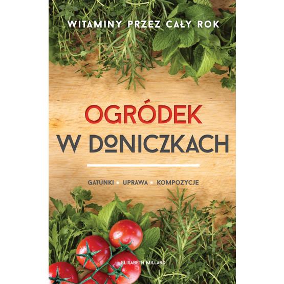 Książka Ogródek w doniczkach Millard Elizabeth