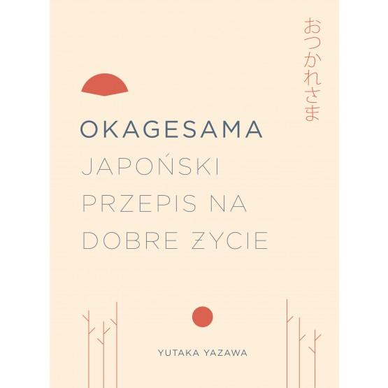 Książka Okagesama. Japoński przepis na dobre życie Yazawa Yutuka