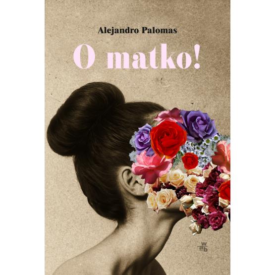 Książka O matko! Palomas Alejandro