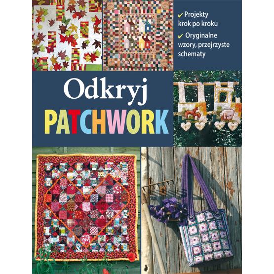 Książka Odkryj patchwork Praca zbiorowa