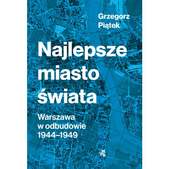 Książka Najlepsze miasto świata Grzegorz Piątek