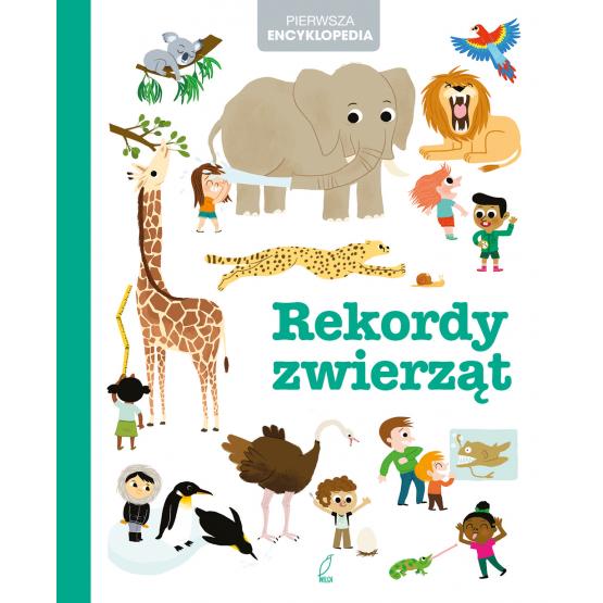 Książka Pierwsza encyklopedia. Rekordy zwierząt Praca zbiorowa