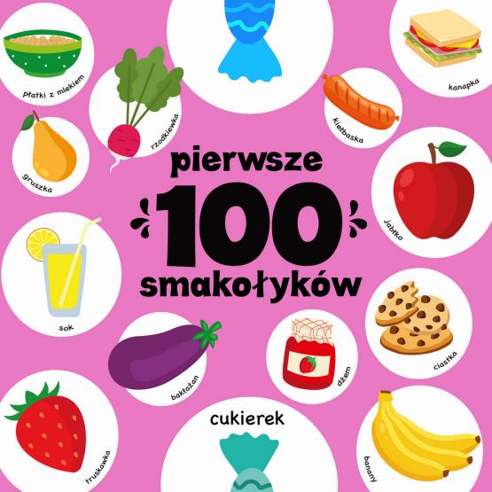Książka Pierwsze 100 smakołyków Praca zbiorowa