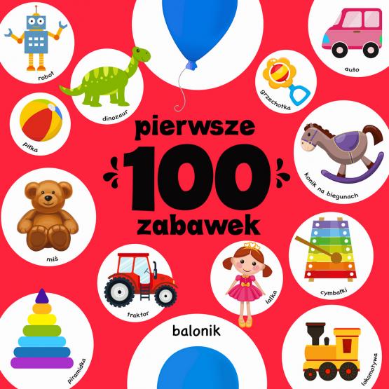 Książka Pierwsze 100 zabawek Praca zbiorowa