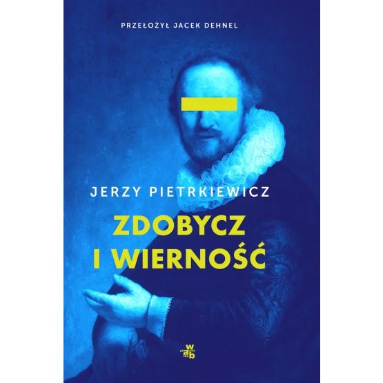 Książka Zdobycz i wierność Pietrkiewicz Jerzy