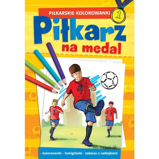 Książka Piłkarskie kolorowanki. Piłkarz na medal praca zbiorowa