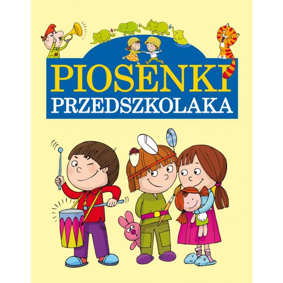 Książka Piosenki przedszkolaka Praca zbiorowa