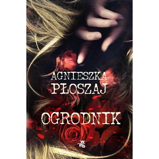 Książka Ogrodnik Płoszaj Agnieszka