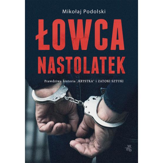 Książka Łowca nastolatek Mikołaj Podolski