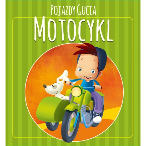 Książka Pojazdy Gucia. Motocykl Kozłowska Urszula