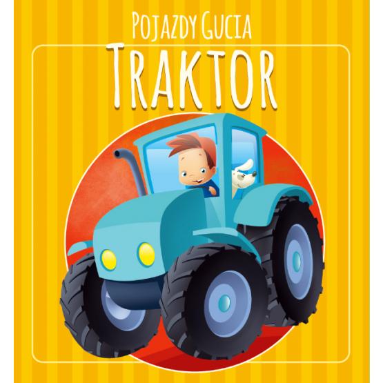 Książka Pojazdy Gucia. Traktor Praca zbiorowa