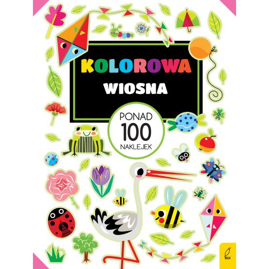 Książka Ponad 100 naklejek. Kolorowa wiosna Praca zbiorowa