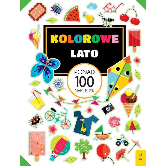 Książka Ponad 100 naklejek. Kolorowe lato Praca zbiorowa