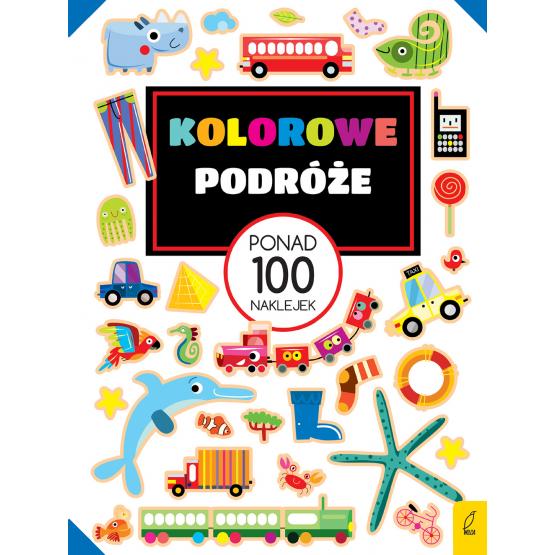 Książka Ponad 100 naklejek. Kolorowe podróże Praca zbiorowa