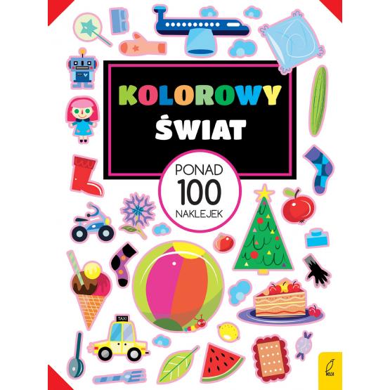 Książka Ponad 100 naklejek. Kolorowy świat Praca zbiorowa