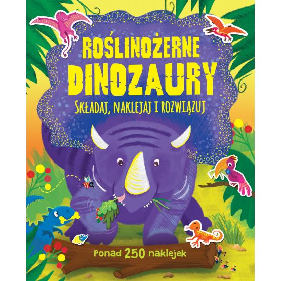 Książka Roślinożerne dinozaury. Ponad 250 naklejek Praca zbiorowa
