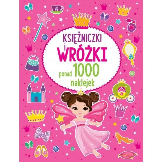 Książka Ponad 1000 naklejek. Księżniczki i wróżki praca zbiorowa