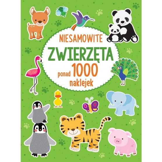 Książka Ponad 1000 naklejek. Niesamowite zwierzęta praca zbiorowa