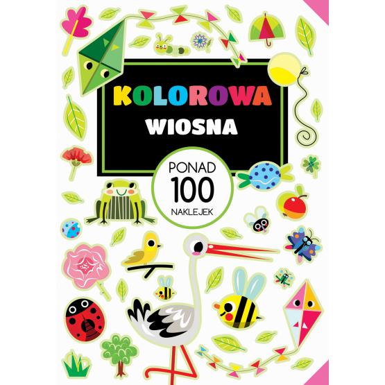 Książka Kolorowa wiosna. PONAD 100 NAKLEJEK Praca zbiorowa