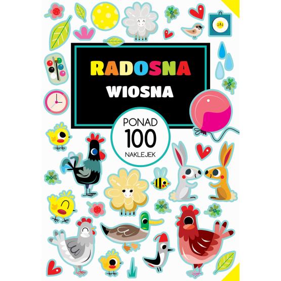 Książka Radosna wiosna. PONAD 100 NAKLEJEK Praca zbiorowa