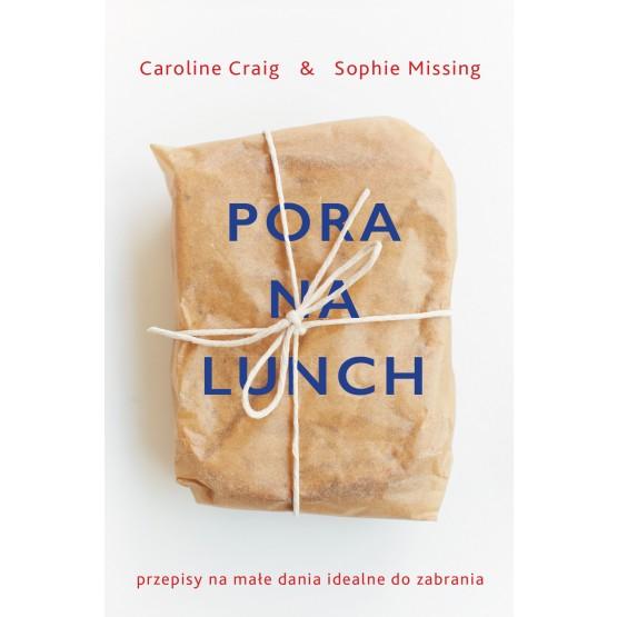 Książka Pora na lunch. Przepisy na małe dania idealne do zabrania Craig Caroline Missing Sophie