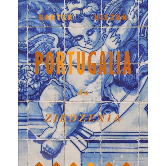 Książka Portugalia do zjedzenia Bartek Kieżun