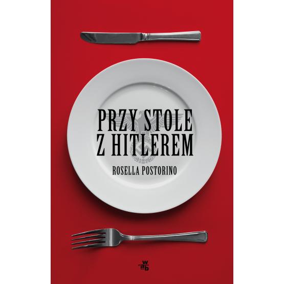Książka Przy stole z Hitlerem Rosella Postorino