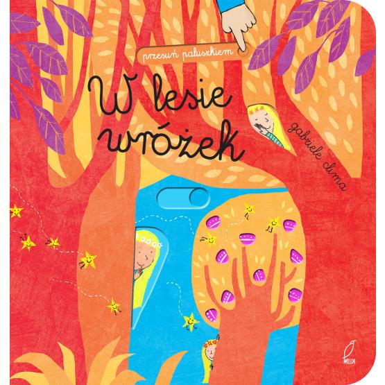 Książka Przesuń paluszkiem. W lesie wróżek Praca zbiorowa