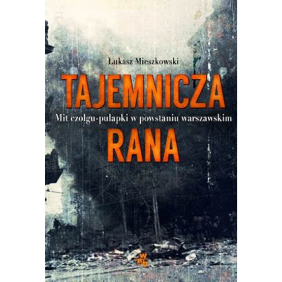 Książka Tajemnicza rana Mieszkowski Łukasz